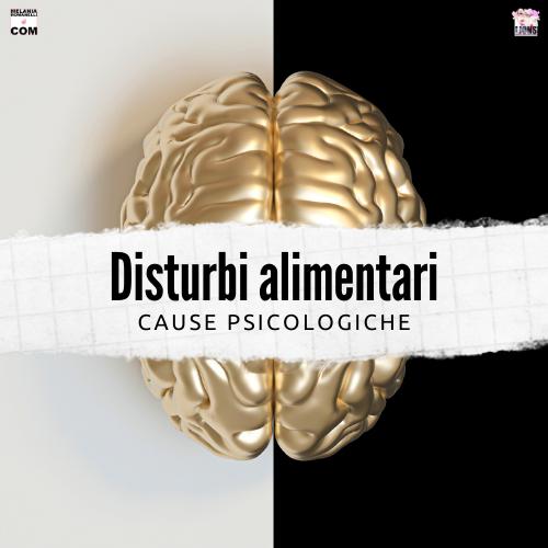 disturbi-alimentari-cause-psicologiche
