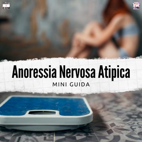 anoressia-nervosa-atipica-mini-guida-melania-romanelli-wp