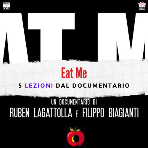 eat-me-documentario-5-lezioni-melania-romanelli-wp